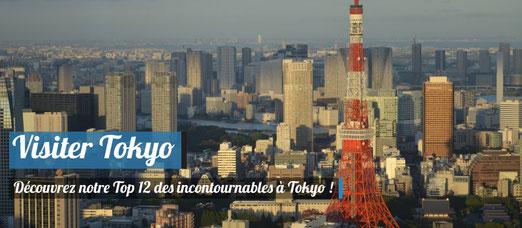 Visiter Tokyo : Les 12 incontournables !