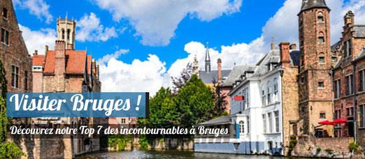 Visiter Bruges le Top 7 des incontournables à Bruges !
