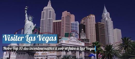Visiter Las Vegas - Notre Top 10 des incontournables !