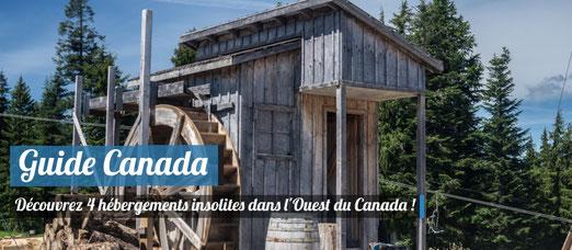 Top 4 des hébergements insolites dans l'Ouest du Canada !
