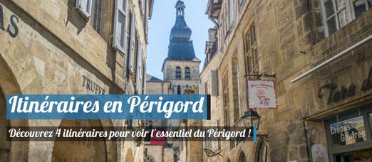 4 itinéraires pour visiter l'essentiel du Périgord !