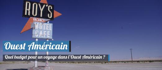 Quel Budget pour un voyage dans l'Ouest Américain ?