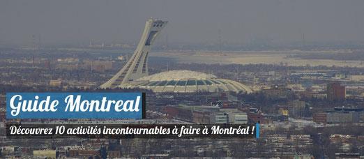 Guide Montréal - 10 activités incontournables à faire à Montréal !