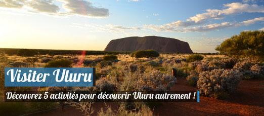 Visiter Uluru autremenbt grâce à nos 5 idées d'activités !