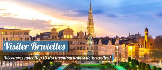 Visiter Bruxelles - Notre TOP 10 des incontournables !