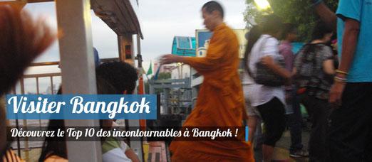 Visiter Bangkok : Notre top 10 des incontournables !