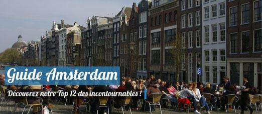 Guide Amsterdam - Notre Top 12 des incontournables !