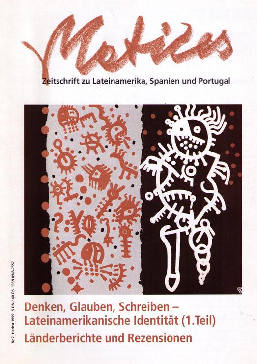 Ausgabe 07: Denken, Glauben, Schreiben - Lateinamerikanische Identität 1. Teil