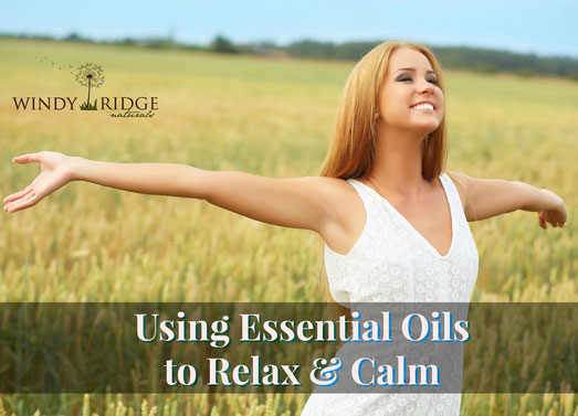Using Essential Oils to Relax and Calm