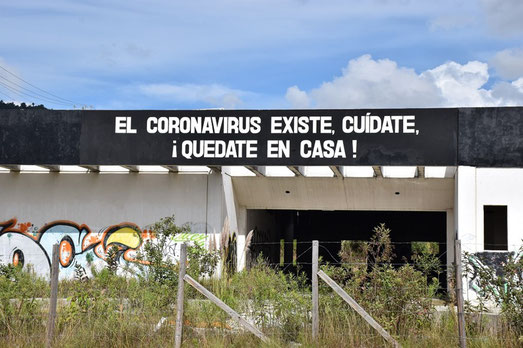 "Photo 1 : On a street in San Cristobal de Las Casas, ""The coronavirus exists, take care of yourself, stay home!"" (Gilles Polian 2020)"