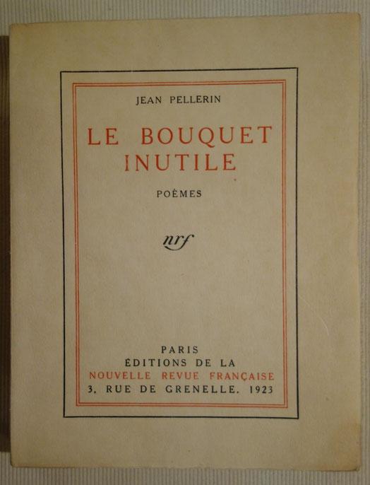 Jean Pellerin, Le Bouquet inutile, livre rare, édition originale