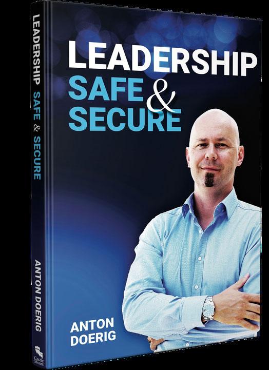 Leadership. Safe & Secure. - Then New Book by Anton Doerig
