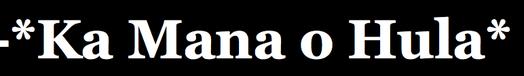 Ka Mana o Hula 公式ホームページ