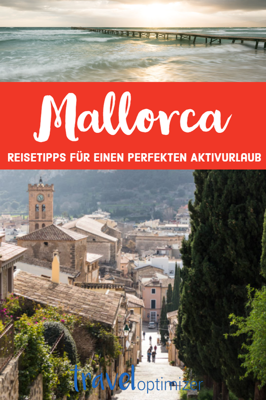 Mallorca Reisetipps für einen perfekten Aktivurlaub - diese Ausflüge musst du unbedingt gemacht haben auf Mallorca