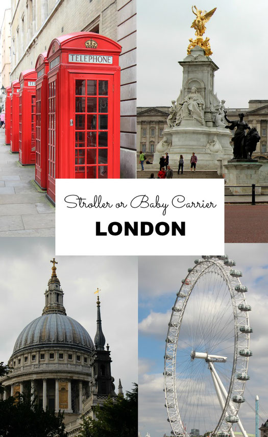 Travel to London with a baby | Stroller or Baby Carrier | Travel with baby or toddler | London Eye, St Pauls Cathedral, British Museum or Buckingham Palace with a baby | Family Travel