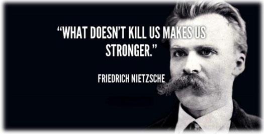 """(""""Quello che non ci uccide ci rende più forti"""" Friedrich Nietzsche)"""