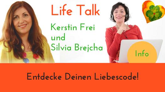 """Life Talk Kerstin Frei Silvia Brejcha """"Entdecke Deinen Liebescode"""" System-Energethik Wien Energieblockaden lösen"""
