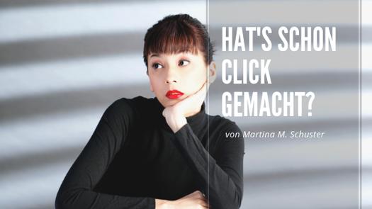Hat's schon CLICK gemacht? Blogartikel von Martina M. Schuster, ConAquila Coaching Akademie. Bildquelle: Canva