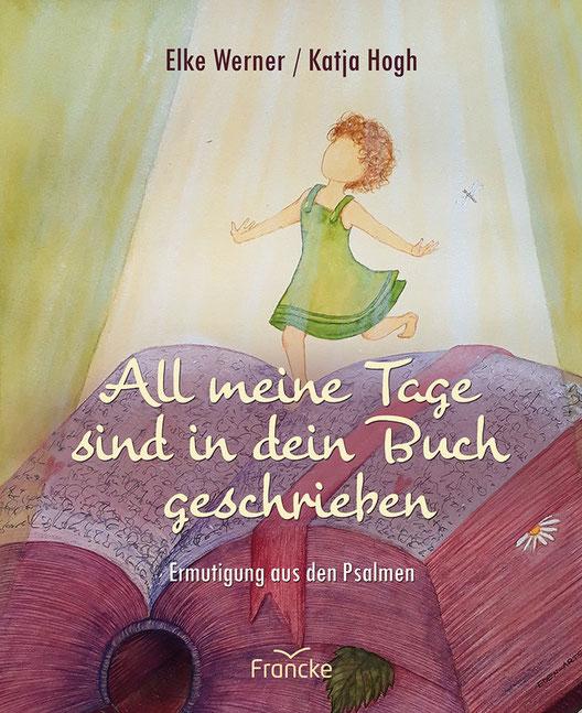 All meine Tage sind in dein Buch geschrieben - Katja Hogh - erhältlich beim Francke Verlag