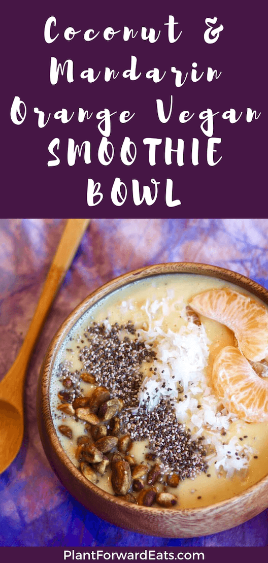 Looking for dairy free smoothies? This easy Vegan Mandarin Orange Creamy Coconut Smoothie Bowl recipe is a healthy breakfast choice! It's a great source of protein. #proteinbreakfast #smoothiebowl #vegansmoothie #veganrecipes #weightlossrecipes