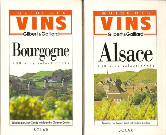 Guides des vins Gilbert & Gaillard, Bourgogne, Alsace pour lesquels Christian Coulais est co-auteur. Editions Solar