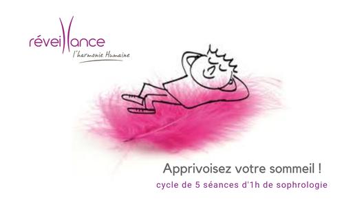 Apprivoisez votre sommeil ! cycle de 5 séances d'1h de sophrologie