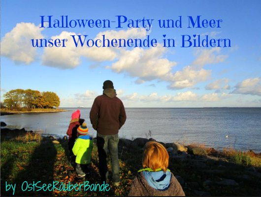halloween party und meer unser wochenende in bildern ostseeraeuberbande familienblog. Black Bedroom Furniture Sets. Home Design Ideas