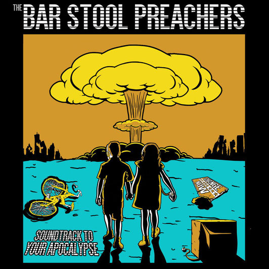 THE BARSTOOL PREACHERS - SOUNDTRACK TO YOUR APOCALYPSE