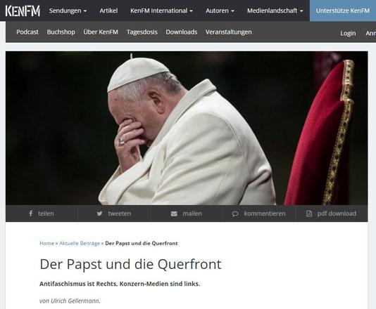 04.12.2017 - KenFM: Der Papst und die Querfront - Antifaschismus ist Rechts, Konzern-Medien sind links. von Ulrich Gellermann.