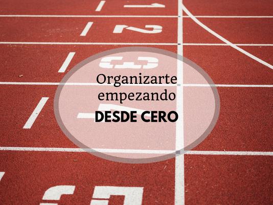 Organizarte empezando desde cero - AorganiZarte