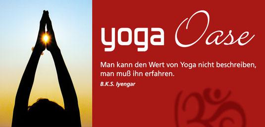 Yoga Oase: Man kann den Wert von Yoga nicht beschreiben, man muß ihn erfahren. B. K. S. lyengar