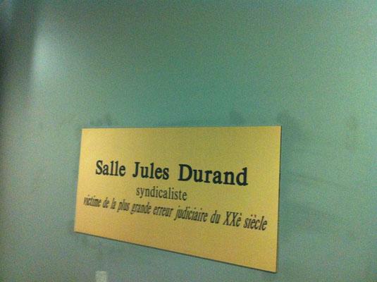 Pour mémoire, le Président et le Procureur avaient renoncé en juin 2010 à donner le nom de Jules Durand à une des 3 nouvelles salles du TGI, alors que 70% des magistrats avaient voté en ce sens.