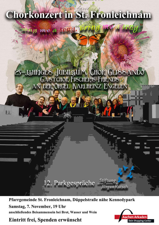 Plakat des Chorkonzertes am 07. November 2015 um 19. Uhr in St. Fronleichnahm anlässlich des 25 Jährigen Bestehens des Chor Glissando im Rahmen der 12. Parkgespräche der Jürgen Kutsch Stiftung.
