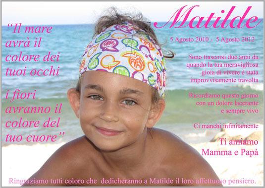 Matilde, due anni senza di te.