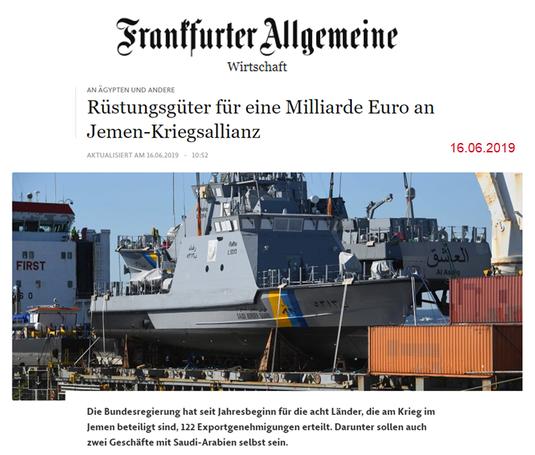 16.06.2019 - Frankfurter Allgemeine: AN ÄGYPTEN UND ANDERE : Rüstungsgüter für eine Milliarde Euro an Jemen-Kriegsallianz