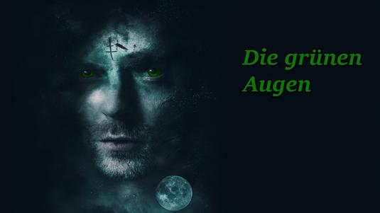 Geschichte, Kurzgeschichte, Fantasy, Die grünen Augen