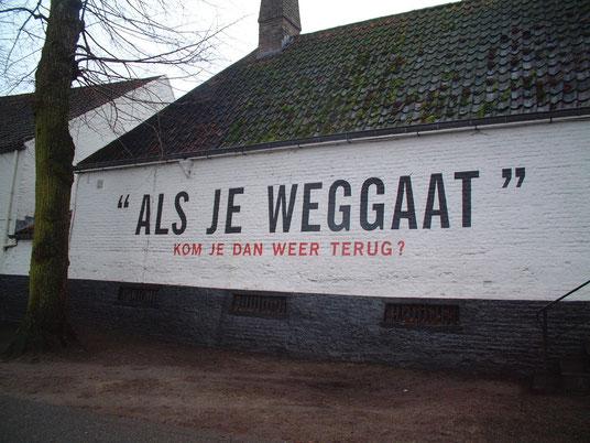 """""""Als je weggaat, kom je dan weer terug?"""" Spreuken of benamingen vind je door heel België. De ene nog sprekender dan de andere......."""