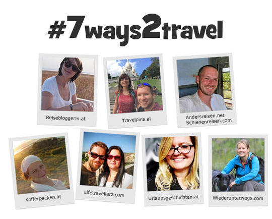 Die #7ways2travel Reiseblogger