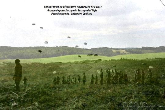 GROUPEMENT DE RÉSISTANCE DU BARRAGE DE L'AIGLE         Groupe de parachutage du Barrage de l'Aigle  Parachutage de l'Opération Cadillac