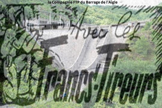 LES MAQUIS DU BARRAGE DE L'AIGLE SUR DORDOGNE  La Compagnie FTP