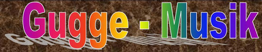 Zur Seite Gugge-Musik oben anklicken