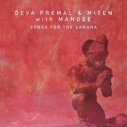 Deva Premal & Miten with Manose - Songs For The Sangha (2015)