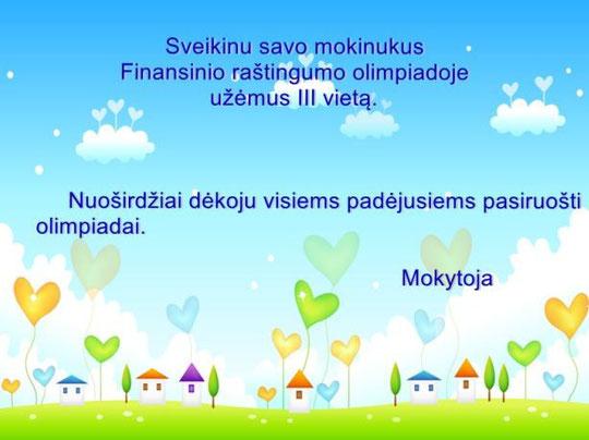 Daugiau apie olimpiadą skaitykite www.obeliudm.rokiskis.lm.lt