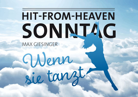 """Grafik zum Hit-From-Heaven-Sonntag 2017. Song """"Wenn sie tanzt"""" von Max Giesinger"""