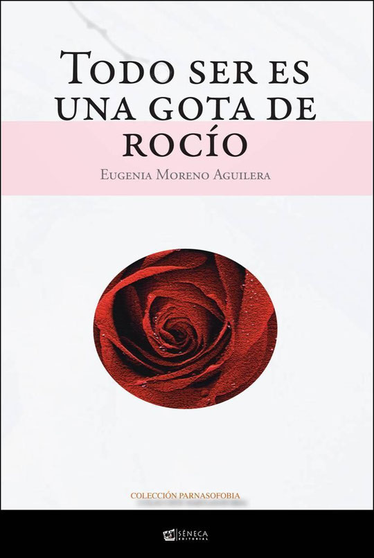"""Portada del Libro """"TODO SER ES UNA GOTA DE ROCÍO"""" de Eugenia Moreno Aguilera."""
