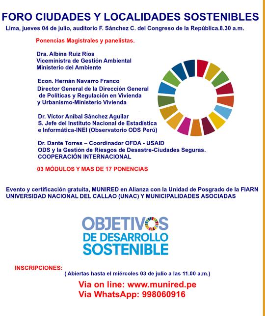 FORO: Ciudades y Localidades Sostenibles -Agenda 2030 (ODS),Lima Jueves 04 de julio 2019, Auditorio FSC del Congreso de la República. -  AGRADECEMOS LA ACOGIDA AFORO AGOTADO