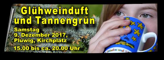 Glühweinfest, Pluwig, 2017, Glühweinduft und Tannengrün