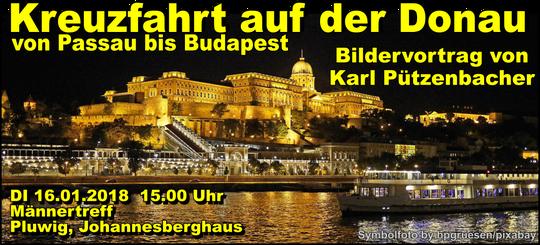 DI 16.01.2018. Männertreff Pluwig. Karl Pützenbacher: Kreuzfahrt von Passau nach Budapest (Bildervortrag)