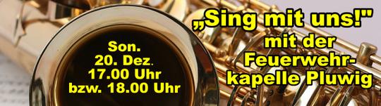 """Son. 20. Dez. 2015 """"Sing mit uns!"""" mit der Feuerwehrmusikkapelle Pluwig"""