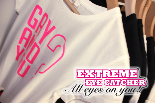 Extreme Eye Catcher - ALL EYES ON YOU!